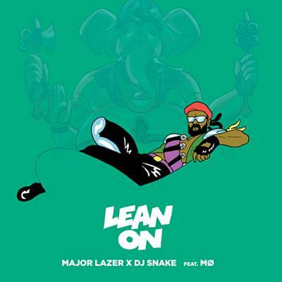 Lean On - Major Lazer Feat. MØ & DJ Snake