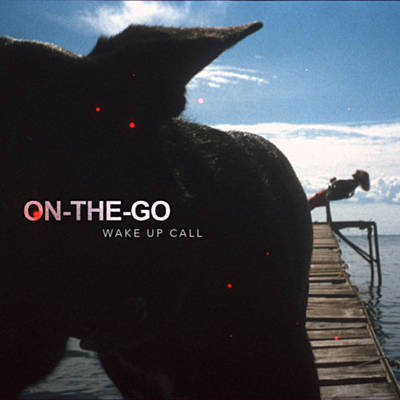 Wake Up Call (Single) - On-The-Go