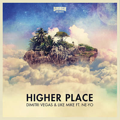 Higher Place - Dimitri Vegas & Like Mike Feat. Ne-Yo