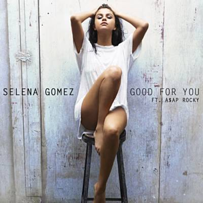 Good For You - Selena Gomez Feat. A$AP Rocky