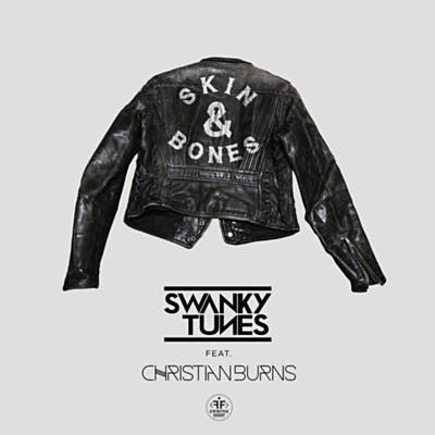 Skin & Bones (Rock Edit) - Swanky Tunes Feat. Christian Burns